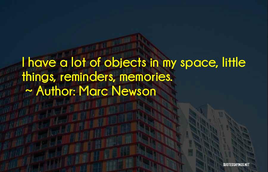 Memories When You Were Little Quotes By Marc Newson