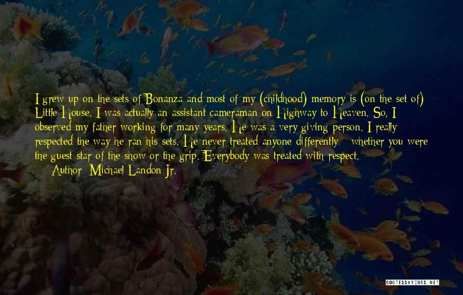 Memories When You Were Little Quotes By Michael Landon Jr.