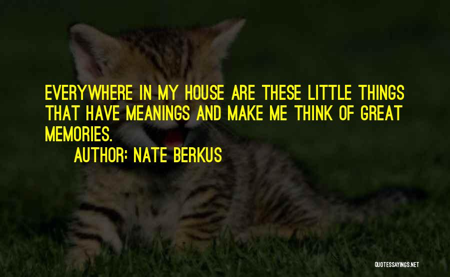 Memories When You Were Little Quotes By Nate Berkus