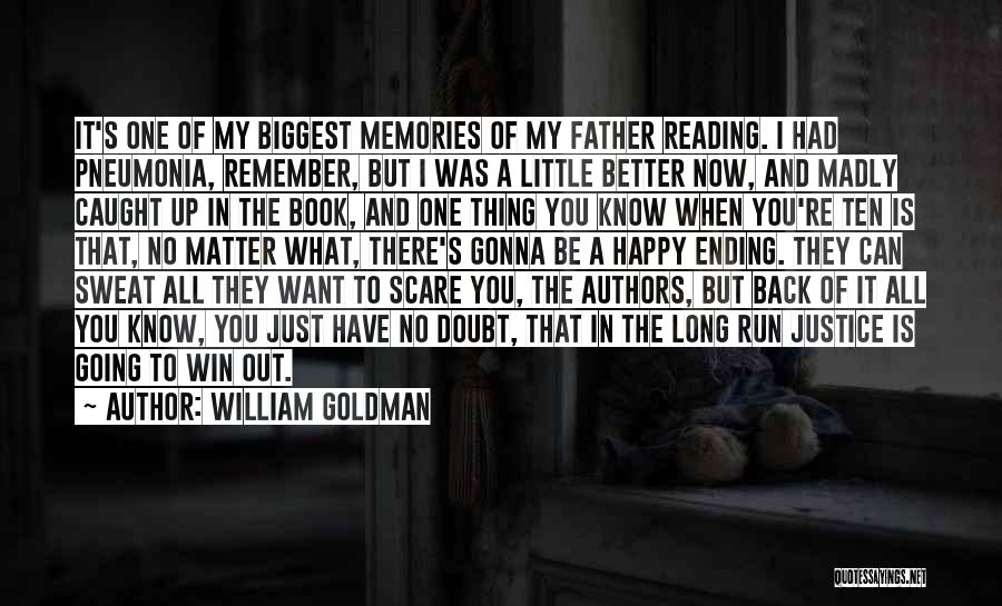 Memories When You Were Little Quotes By William Goldman