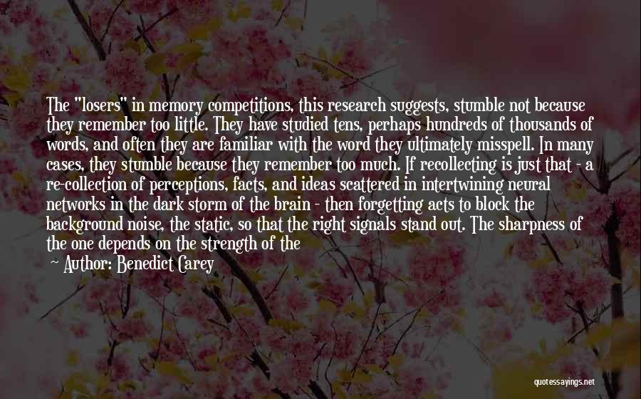 Memory And The Brain Quotes By Benedict Carey