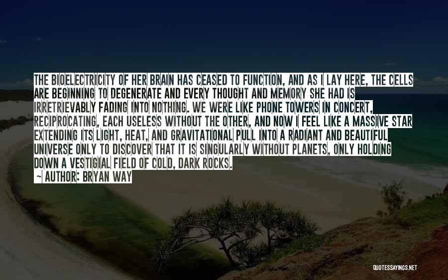 Memory And The Brain Quotes By Bryan Way