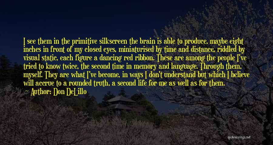 Memory And The Brain Quotes By Don DeLillo