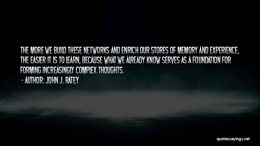 Memory And The Brain Quotes By John J. Ratey