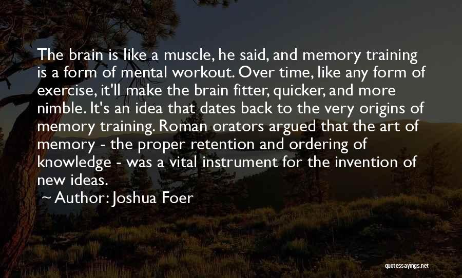 Memory And The Brain Quotes By Joshua Foer