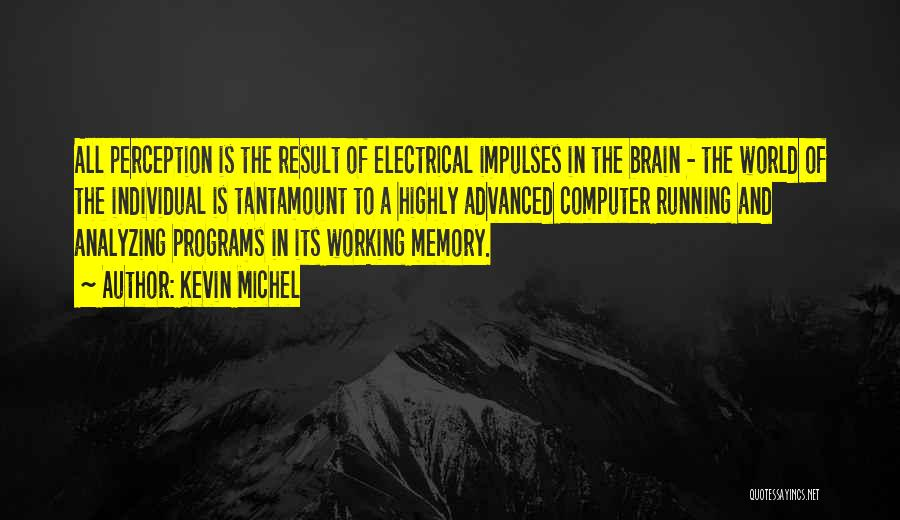 Memory And The Brain Quotes By Kevin Michel