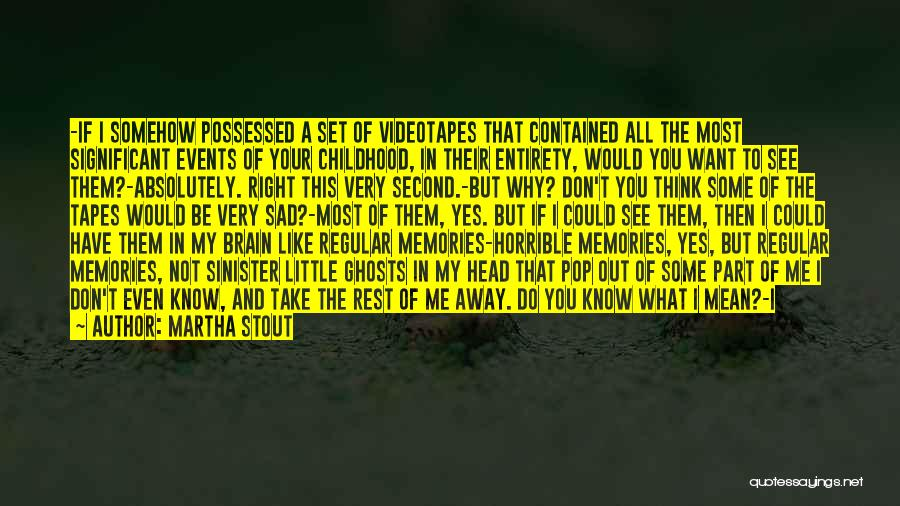 Memory And The Brain Quotes By Martha Stout