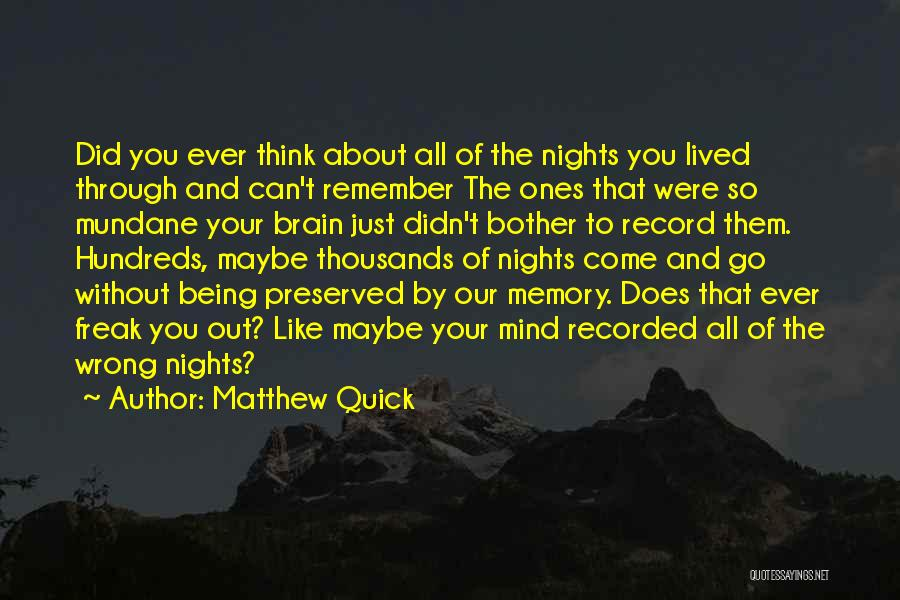 Memory And The Brain Quotes By Matthew Quick