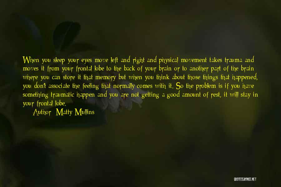 Memory And The Brain Quotes By Matty Mullins