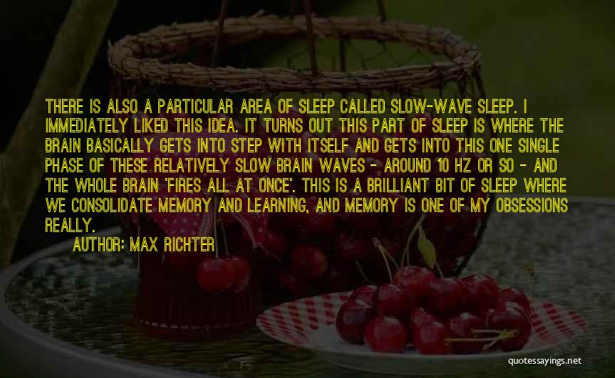 Memory And The Brain Quotes By Max Richter