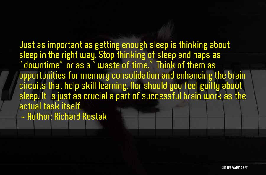 Memory And The Brain Quotes By Richard Restak