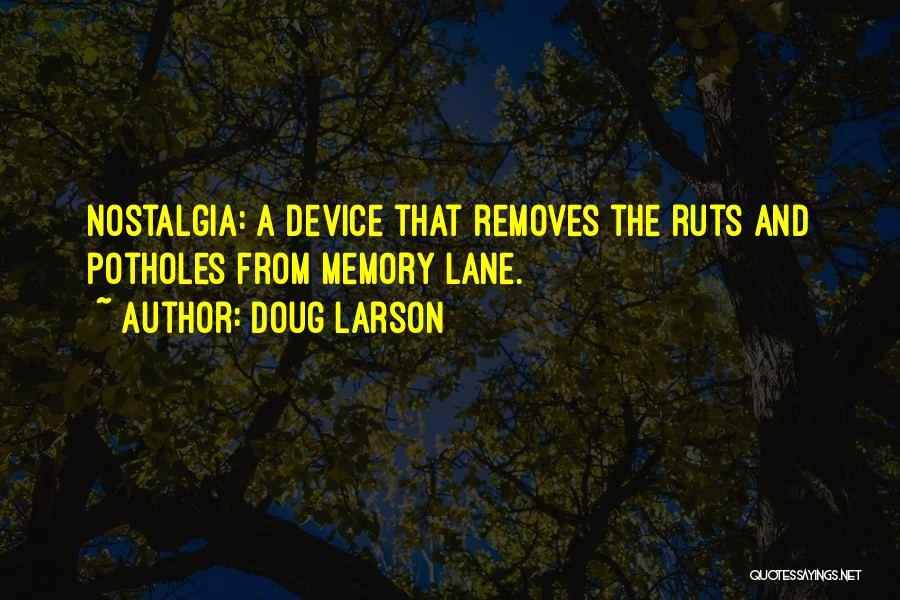 Memory Lane Quotes By Doug Larson