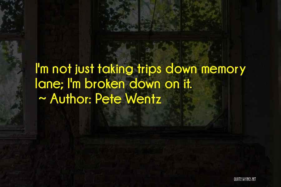 Memory Lane Quotes By Pete Wentz