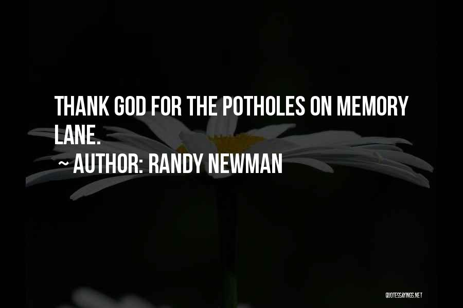 Memory Lane Quotes By Randy Newman