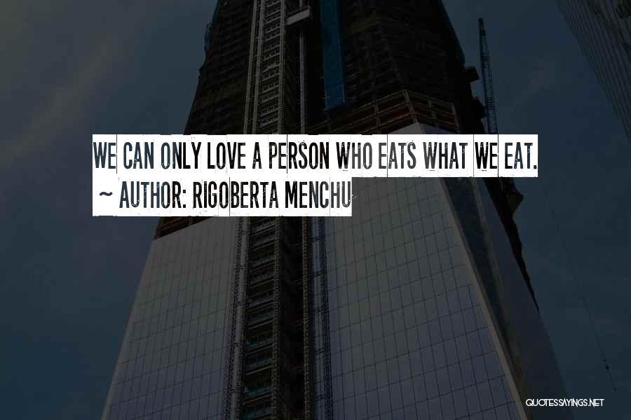 Menchu Quotes By Rigoberta Menchu