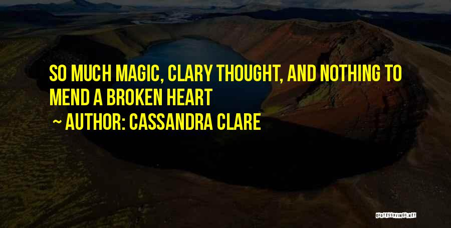 Mend My Heart Quotes By Cassandra Clare