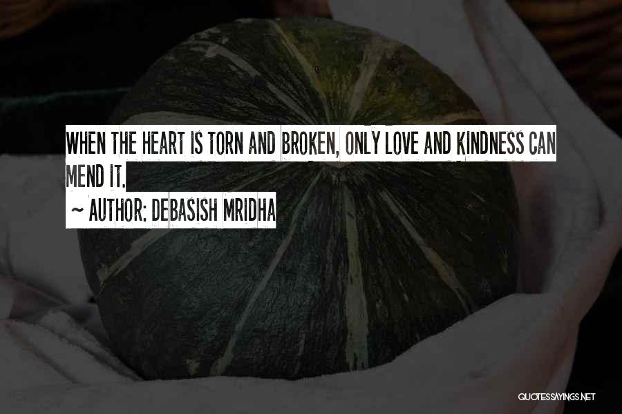 Mend My Heart Quotes By Debasish Mridha