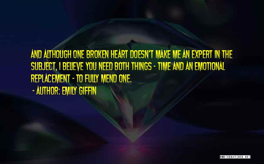 Mend My Heart Quotes By Emily Giffin