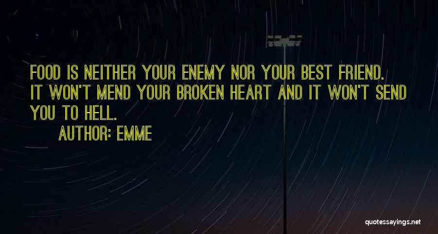 Mend My Heart Quotes By Emme
