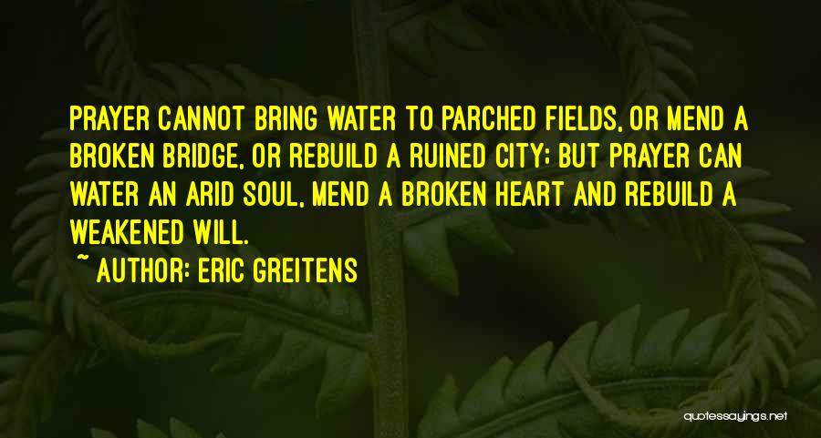 Mend My Heart Quotes By Eric Greitens