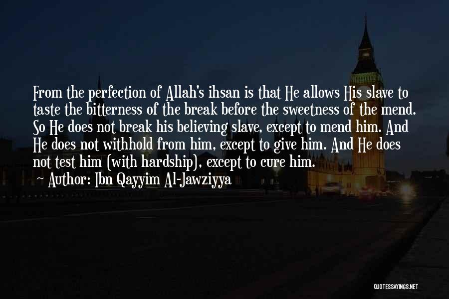 Mend My Heart Quotes By Ibn Qayyim Al-Jawziyya