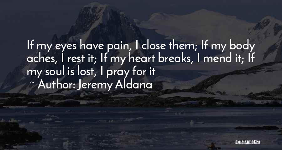 Mend My Heart Quotes By Jeremy Aldana