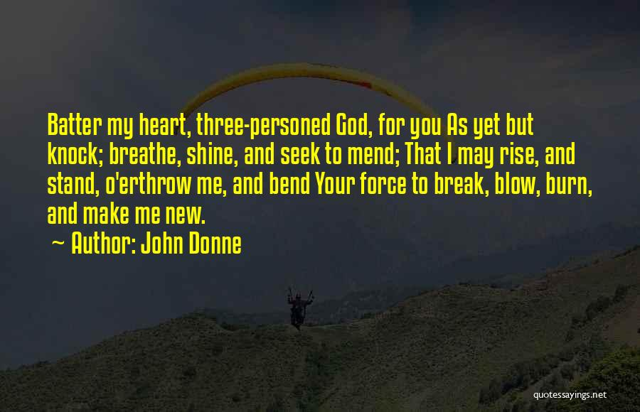 Mend My Heart Quotes By John Donne