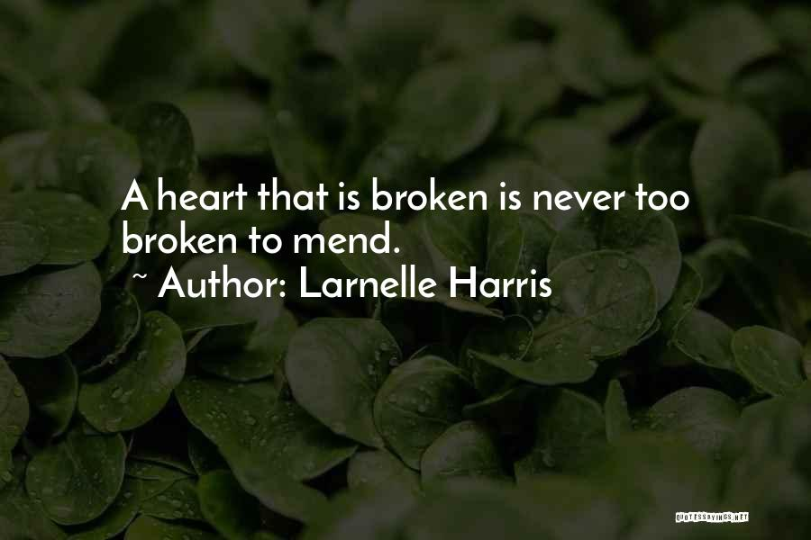 Mend My Heart Quotes By Larnelle Harris