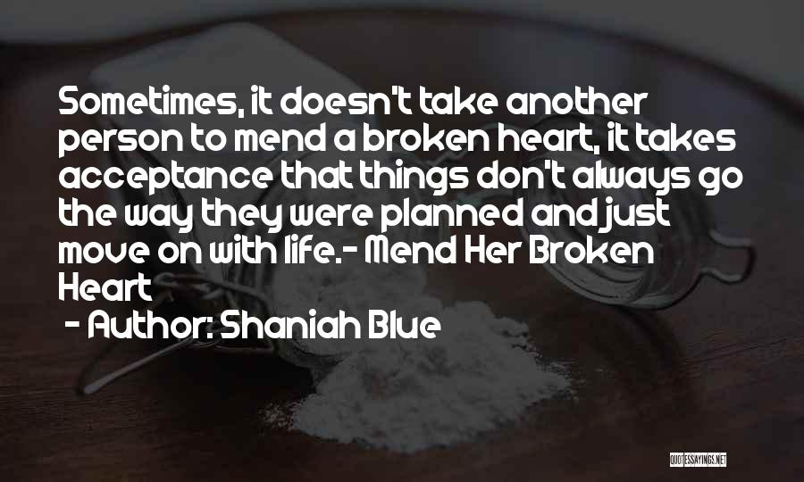 Mend My Heart Quotes By Shaniah Blue