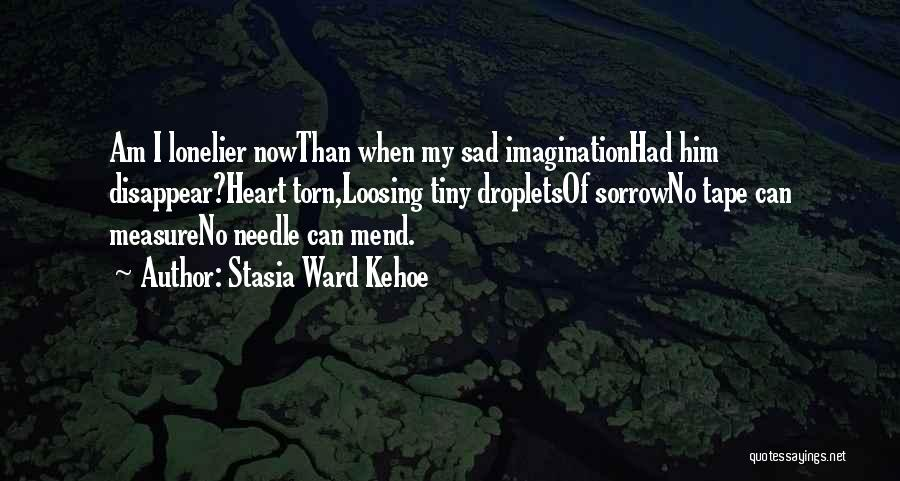 Mend My Heart Quotes By Stasia Ward Kehoe