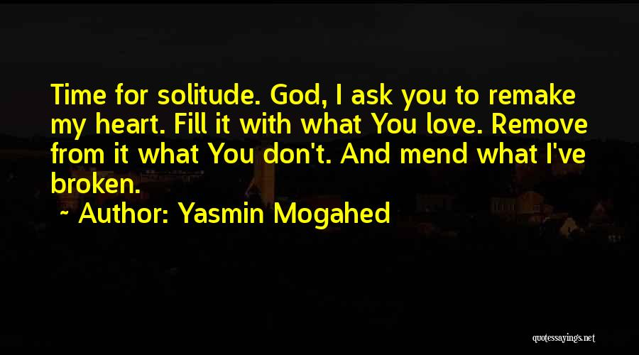 Mend My Heart Quotes By Yasmin Mogahed
