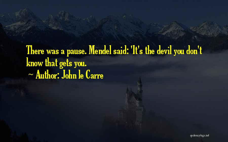 Mendel Quotes By John Le Carre