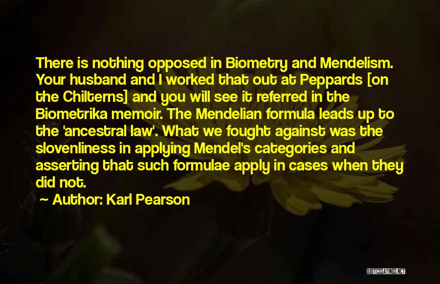Mendel Quotes By Karl Pearson