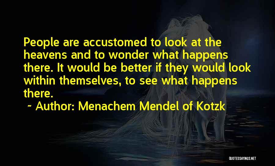 Mendel Quotes By Menachem Mendel Of Kotzk