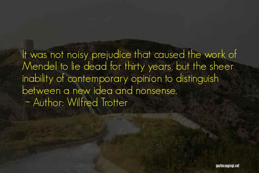 Mendel Quotes By Wilfred Trotter