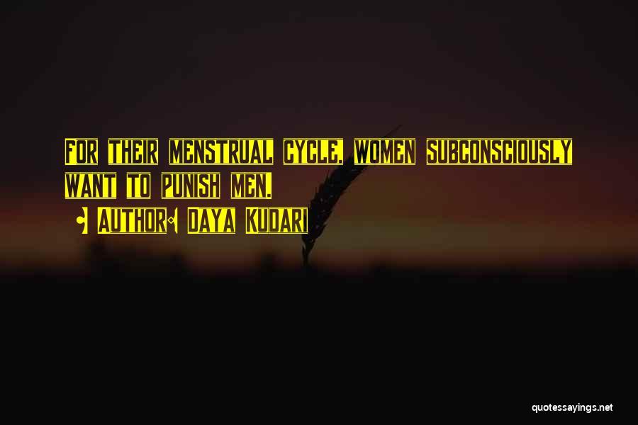 Menstrual Cycle Quotes By Daya Kudari