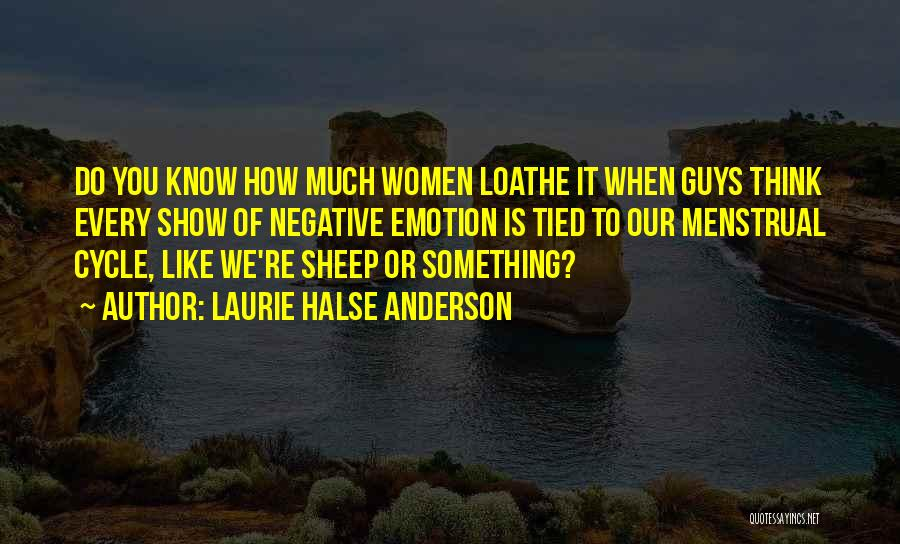 Menstrual Cycle Quotes By Laurie Halse Anderson