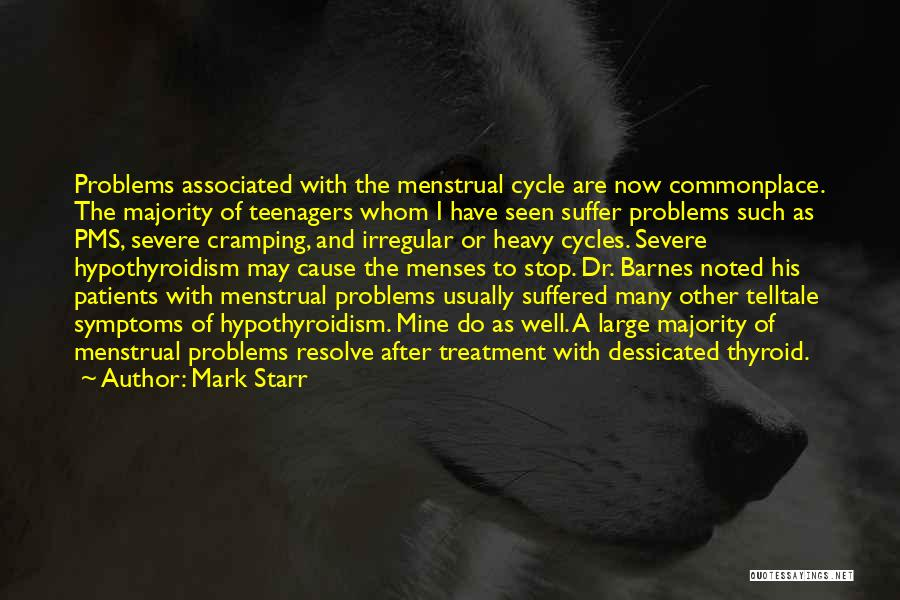 Menstrual Cycle Quotes By Mark Starr