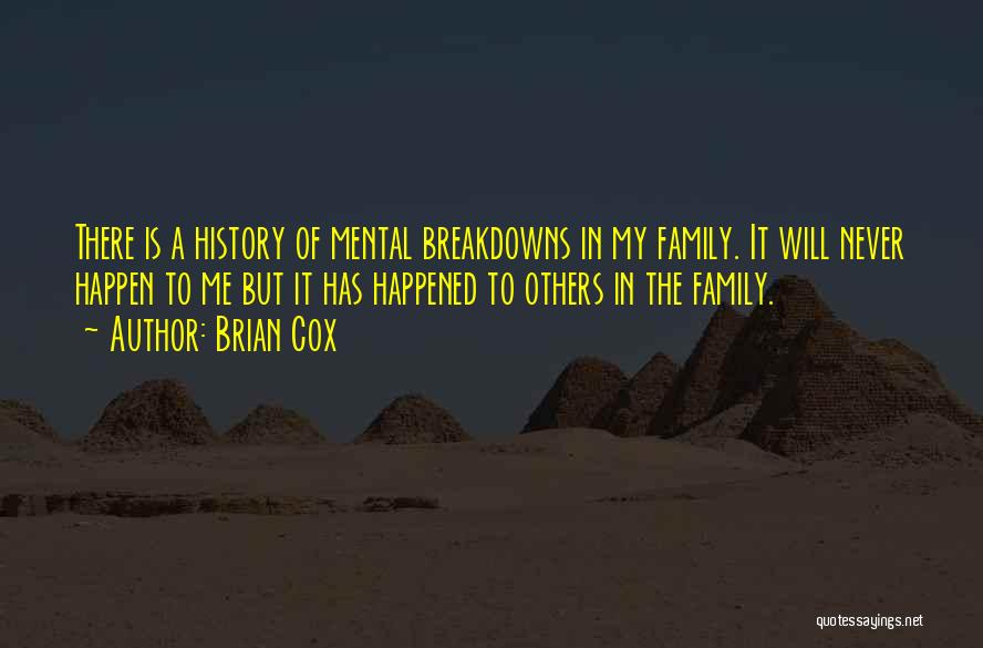Mental Breakdowns Quotes By Brian Cox