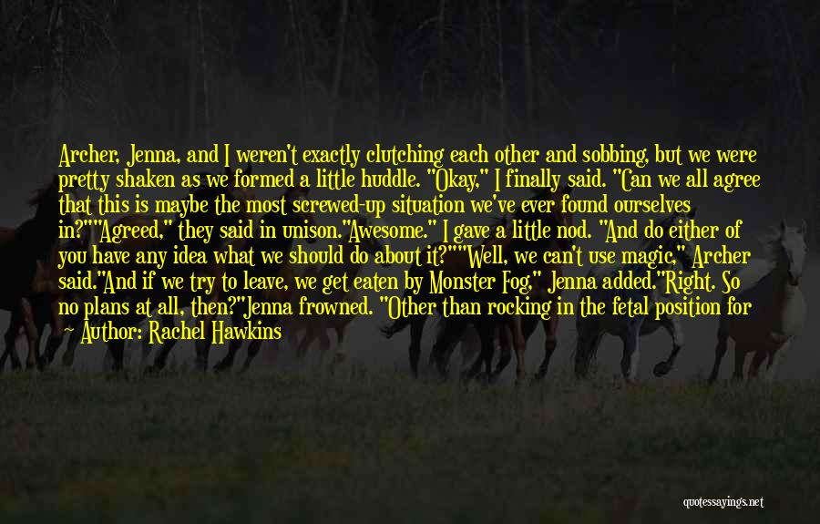 Mental Breakdowns Quotes By Rachel Hawkins