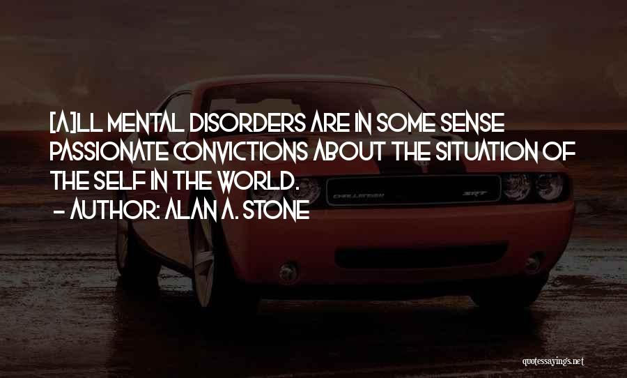 Mental Disorders Quotes By Alan A. Stone