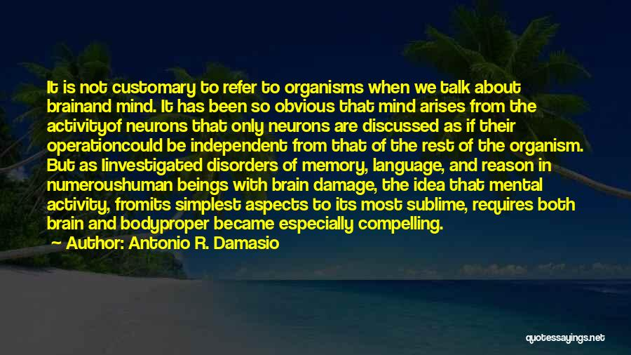 Mental Disorders Quotes By Antonio R. Damasio