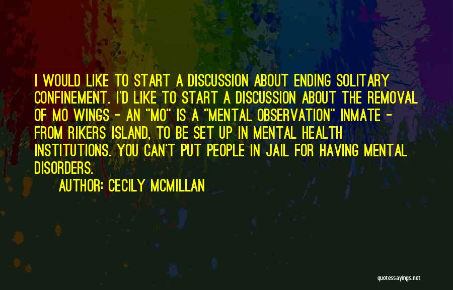 Mental Disorders Quotes By Cecily McMillan