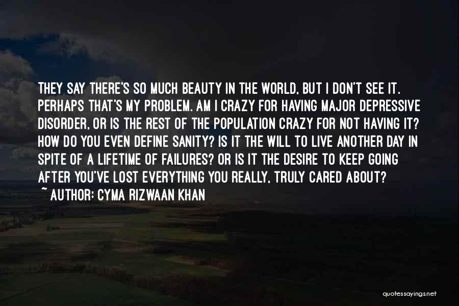 Mental Disorders Quotes By Cyma Rizwaan Khan