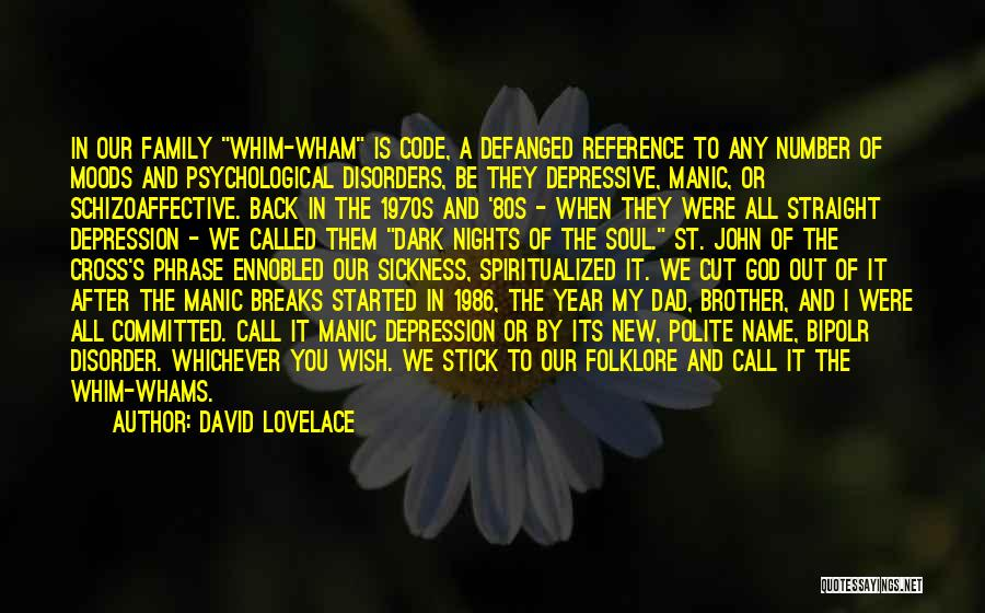 Mental Disorders Quotes By David Lovelace