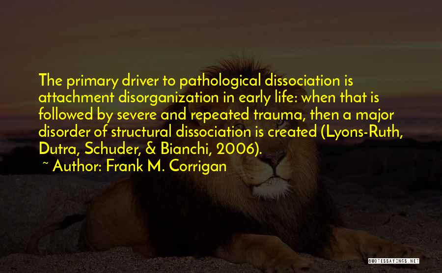 Mental Disorders Quotes By Frank M. Corrigan