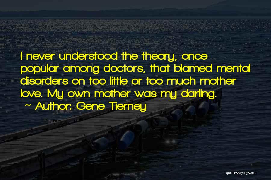 Mental Disorders Quotes By Gene Tierney
