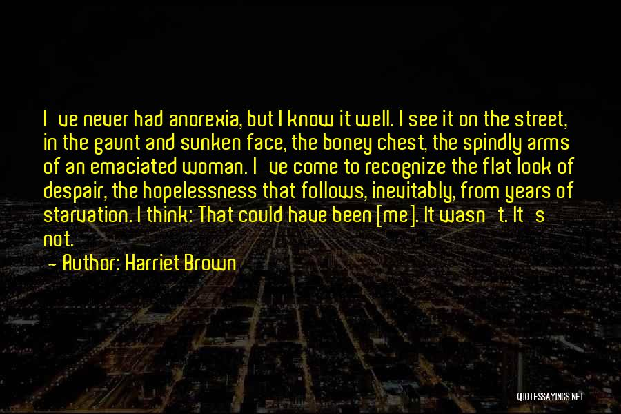Mental Disorders Quotes By Harriet Brown