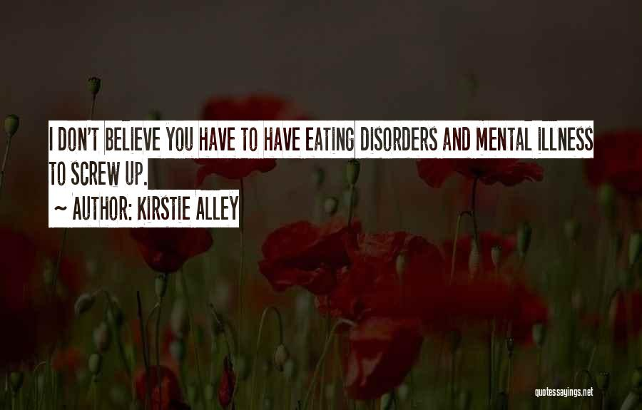 Mental Disorders Quotes By Kirstie Alley