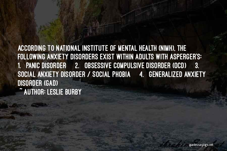 Mental Disorders Quotes By Leslie Burby